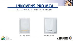 WALLHUNG GAS CONDENSING BOILERS New MCA 160 k