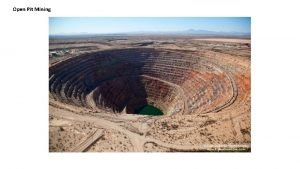 Open Pit Mining Q What is this Activity