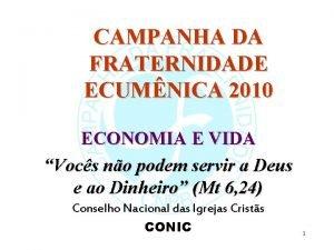CAMPANHA DA FRATERNIDADE ECUMNICA 2010 ECONOMIA E VIDA