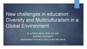 New challenges in education Diversity and Multiculturalism in