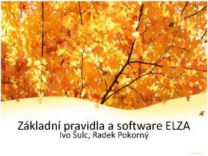 Zkladn pravidla a software ELZA Ivo ulc Radek