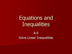 Equations and Inequalities A6 Solve Linear Inequalities ACT