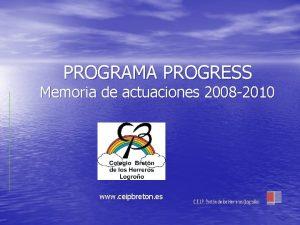 PROGRAMA PROGRESS Memoria de actuaciones 2008 2010 www