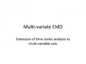 Multivariate EMD Extension of time series analysis to