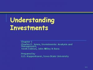 Understanding Investments Chapter 1 Charles P Jones Investments