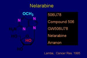 Nelarabine 506 U 78 Compound 506 GW 506