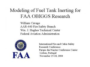 Modeling of Fuel Tank Inerting for FAA OBIGGS