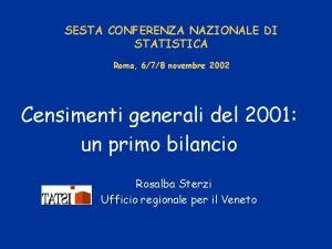 SESTA CONFERENZA NAZIONALE DI STATISTICA Roma 678 novembre