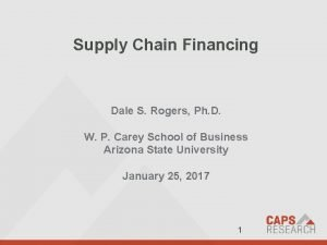Supply Chain Financing Dale S Rogers Ph D