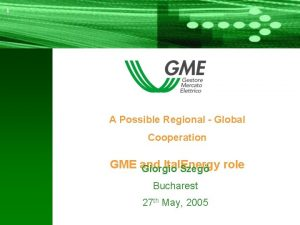 11 A Possible Regional Global Cooperation GME and