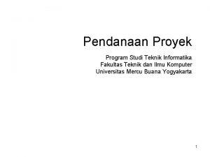 Pendanaan Proyek Program Studi Teknik Informatika Fakultas Teknik