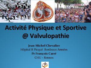 Activit Physique et Sportive Valvulopathie JeanMichel Chevalier Hpital