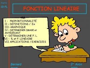 Chapitre FONCTION LINEAIRE 13 FL I PROPORTIONNALIT II