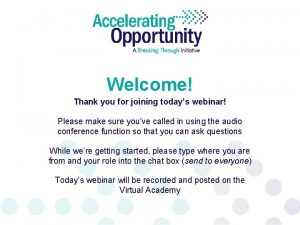 Welcome Thank you for joining todays webinar Please