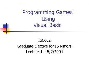 Programming Games Using Visual Basic IS 660 Z