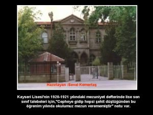 Hazrlayan Seval Kemerta Kayseri Lisesinin 1920 1921 ylndaki