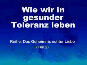 Wie wir in gesunder Toleranz leben Reihe Das