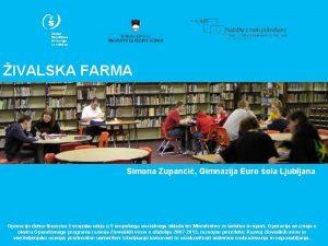 IVALSKA FARMA Simona Zupani Gimnazija Euro ola Ljubljana