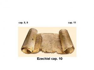 cap 8 9 cap 11 Ezechiel cap 10