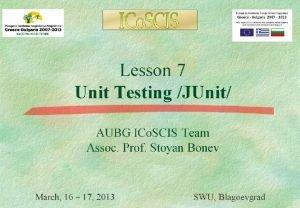 Lesson 7 Unit Testing JUnit AUBG ICo SCIS