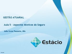 GESTO ATUARIAL Aula 5 Aspectos tcnicos do Seguro