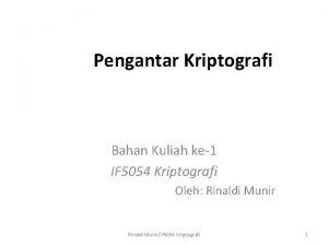 Pengantar Kriptografi Bahan Kuliah ke1 IF 5054 Kriptografi