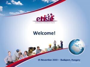 Welcome 15 November 2019 Budapest Hungary Work Integration