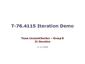 T76 4115 Iteration Demo Team License Checker Group