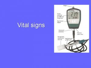 Vital signs Outline Vital Signs Definition Temperature Pulse