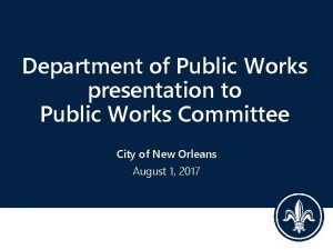 Department of Public Works presentation to Public Works