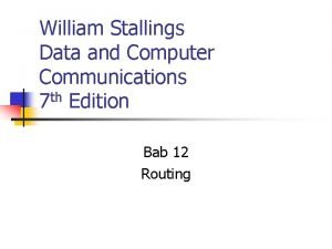 William Stallings Data and Computer Communications 7 th