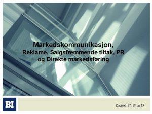 Markedskommunikasjon Reklame Salgsfremmende tiltak PR og Direkte markedsfring