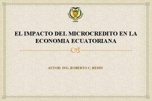 EL IMPACTO DEL MICROCREDITO EN LA ECONOMIA ECUATORIANA