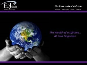 The Opportunity of a Lifetime Education Opportunity Wealth