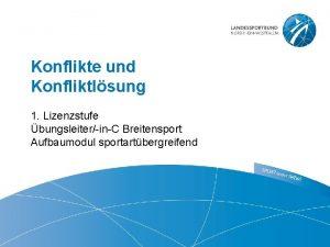 Konflikte und Konfliktlsung 1 Lizenzstufe bungsleiterinC Breitensport Aufbaumodul