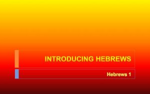 Hebrews 1 What is Hebrews Apparent The same