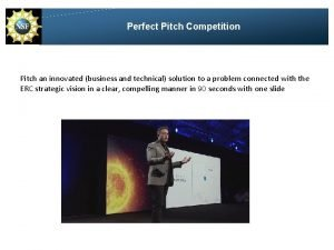 Perfect Pitch Competition Pitch an innovated business and