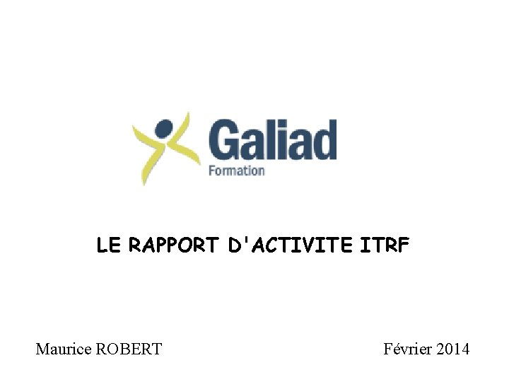LE RAPPORT DACTIVITE ITRF Maurice ROBERT Fvrier 2014