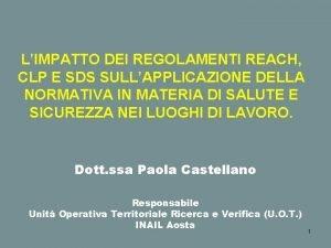 LIMPATTO DEI REGOLAMENTI REACH CLP E SDS SULLAPPLICAZIONE
