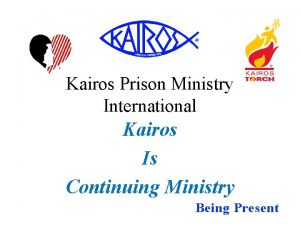 Kairos Prison Ministry International Kairos Is Continuing Ministry