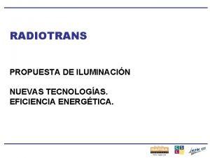 RADIOTRANS PROPUESTA DE ILUMINACIN NUEVAS TECNOLOGAS EFICIENCIA ENERGTICA