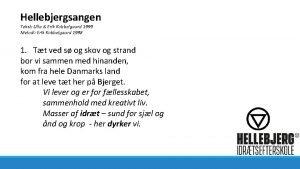 Hellebjergsangen Tekst Ulla Erik Kobbelgaard 1999 Melodi Erik