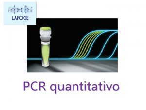 PCR quantitativo What is RealTime PCR RealTime PCR