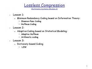 Lossless Compression Multimedia Systems Module 2 r Lesson