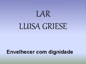 LAR LUISA GRIESE Envelhecer com dignidade ENTRADA PRINCIPAL