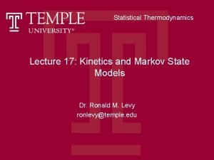 Statistical Thermodynamics Lecture 17 Kinetics and Markov State