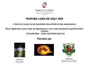 TROPHEE LIONS DE GOLF 2009 Vaincre le cancer