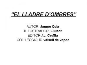 EL LLADRE DOMBRES AUTOR Jaume Cela ILLUSTRADOR Llusot