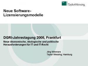Neue Software Lizensierungsmodelle DGRIJahrestagung 2008 Frankfurt Neue konomische