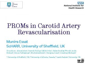 PROMs in Carotid Artery Revascularisation Munira Essat Sc